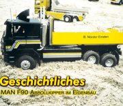 Geschichtliches – MAN F90 Abrollkipper im Eigenbau