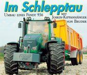 Im Schlepptau – Umbau eines Fendt 936 mit Joskin-Kippanhänger von Bruder
